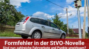 Formfehler in der StVo Novelle - Zahlreiche Fahrverbote nun unwirksam?